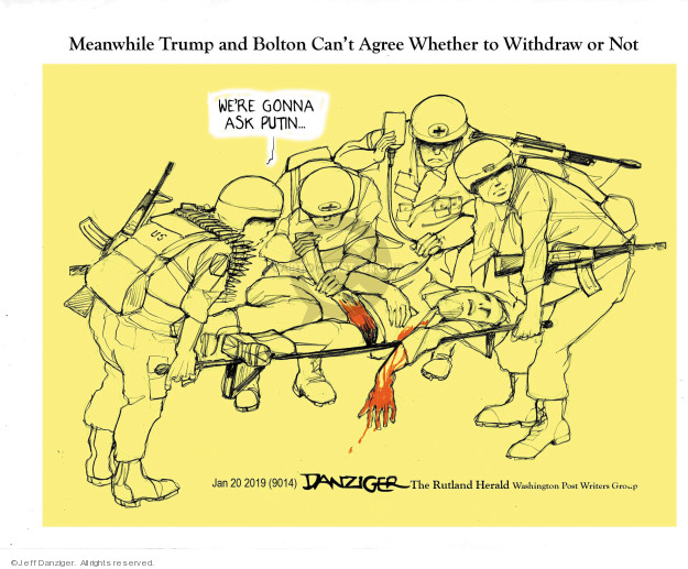 Cartoonist Jeff Danziger  Jeff Danziger's Editorial Cartoons 2019-01-21 United States Military