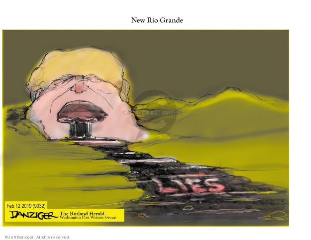 Cartoonist Jeff Danziger  Jeff Danziger's Editorial Cartoons 2019-02-13 lie