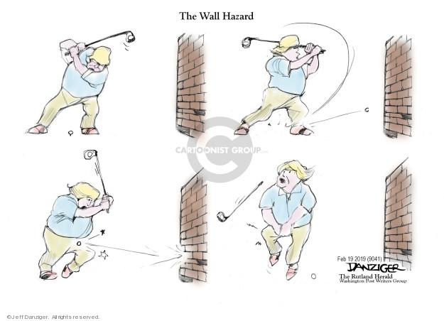 Jeff Danziger  Jeff Danziger's Editorial Cartoons 2019-02-21 border fence