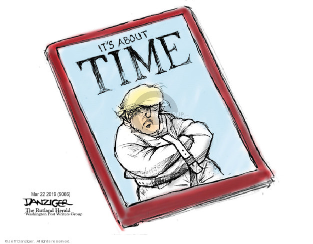 Cartoonist Jeff Danziger  Jeff Danziger's Editorial Cartoons 2019-03-22 time