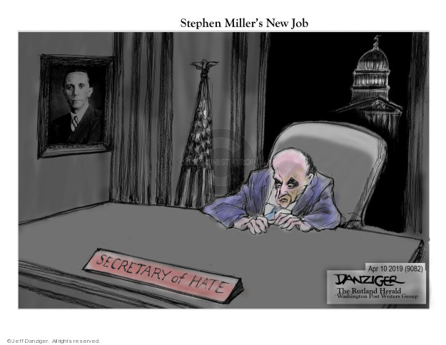 Cartoonist Jeff Danziger  Jeff Danziger's Editorial Cartoons 2019-04-10 secretary