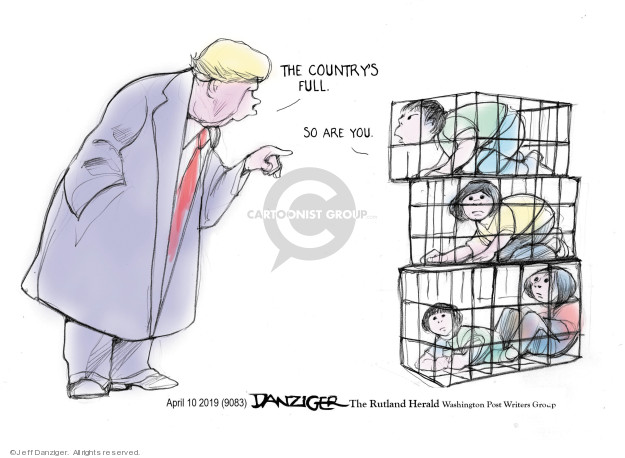 Cartoonist Jeff Danziger  Jeff Danziger's Editorial Cartoons 2019-04-11 migrant
