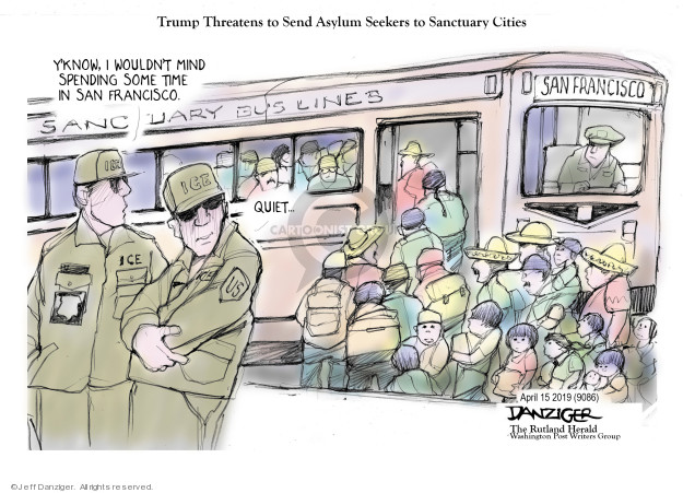 Cartoonist Jeff Danziger  Jeff Danziger's Editorial Cartoons 2019-04-15 migrant