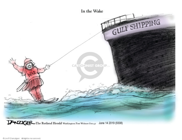 Cartoonist Jeff Danziger  Jeff Danziger's Editorial Cartoons 2019-06-14 international war