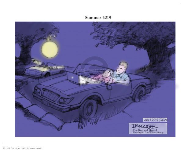 Jeff Danziger  Jeff Danziger's Editorial Cartoons 2019-07-07 summer