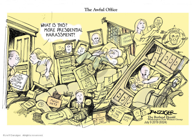 The Awful Office. What is this? More presidential harassment? Fox News. Trump Casino. See other side. Mueller. NY State Tax Records. D. Trump. Resignation. Arrest. Conviction. Lies A-M. Lies N-Z. Deals. Fraud. MAGA hats. Fries. Veep. Happy Meal. Happy Meal Bigly. Jumbo size. Obama doll.