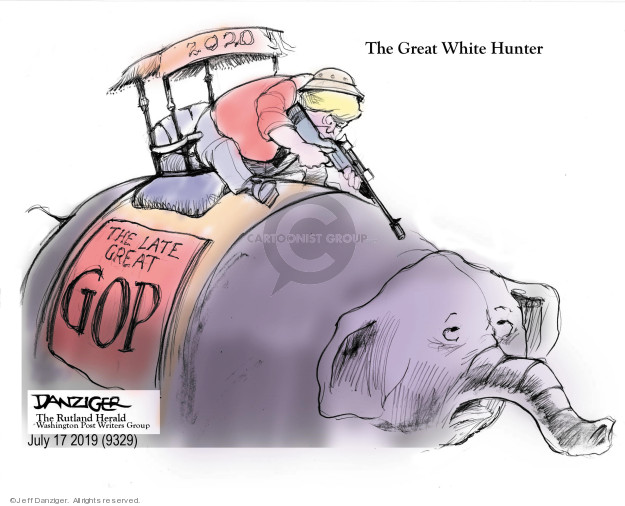 Jeff Danziger  Jeff Danziger's Editorial Cartoons 2019-07-17 Donald Trump Republicans