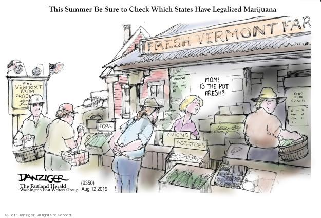 Jeff Danziger  Jeff Danziger's Editorial Cartoons 2019-08-11 Vermont