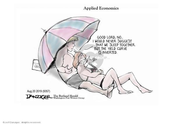 Cartoonist Jeff Danziger  Jeff Danziger's Editorial Cartoons 2019-08-20 recession