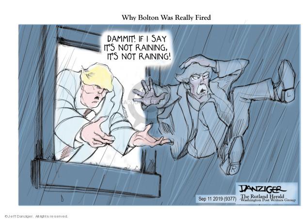 Cartoonist Jeff Danziger  Jeff Danziger's Editorial Cartoons 2019-09-12 John Bolton