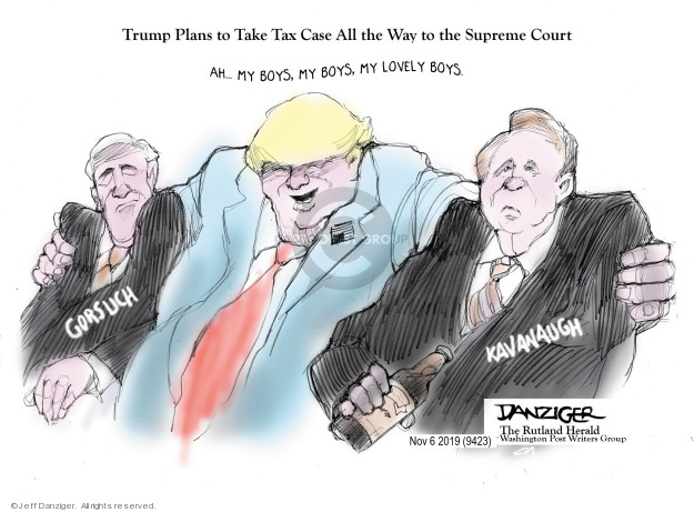 Jeff Danziger  Jeff Danziger's Editorial Cartoons 2019-11-06 Supreme Court