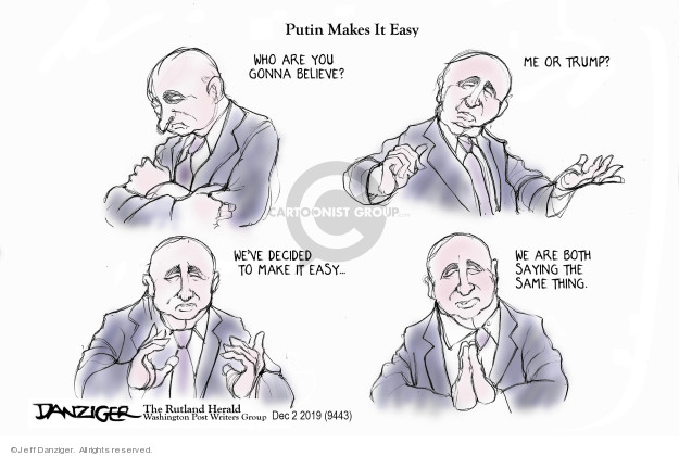 Cartoonist Jeff Danziger  Jeff Danziger's Editorial Cartoons 2019-12-04 Vladimir Putin