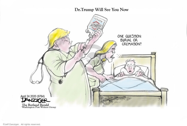 Cartoonist Jeff Danziger  Jeff Danziger's Editorial Cartoons 2020-04-25 crisis