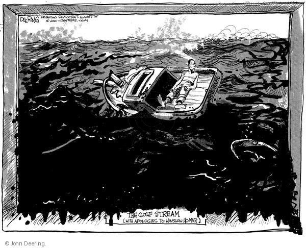 Cartoonist John Deering  John Deering's Editorial Cartoons 2010-05-28 boat