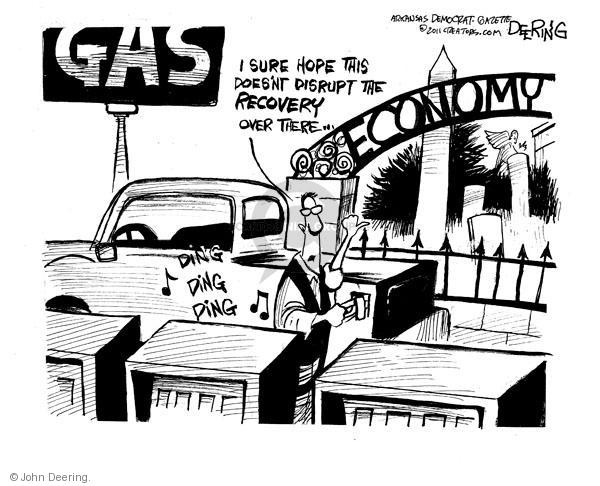 Gas.  Economy.  Ding ding ding.  I sure hope this doesn't disrupt the recovery over there.