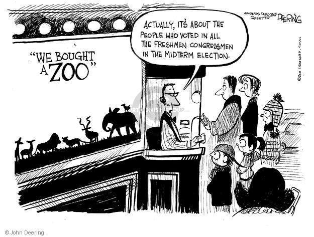 """We Bought a Zoo"". Actually, its about the people who voted in the freshmen congressmen midterm election."