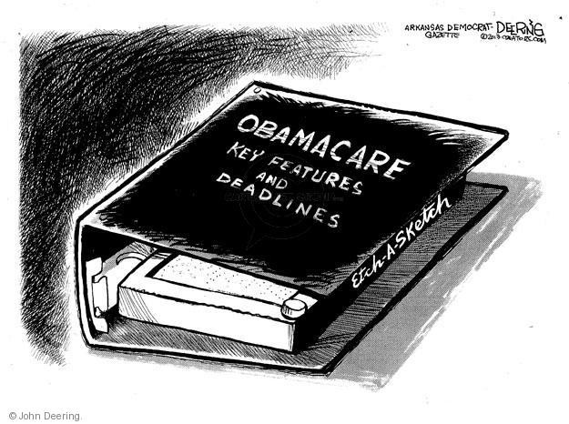 Obamacare. Key features and deadlines. Etch-A-Sketch.