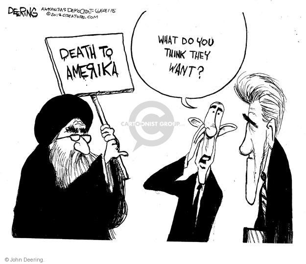 Death to Amerika. What do you think they want?