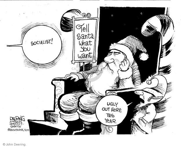 Socialist! Tell Santa what you want. Ugly out there this year.