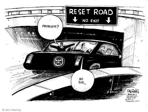 Reset Road. No exit. Problem? No sir …