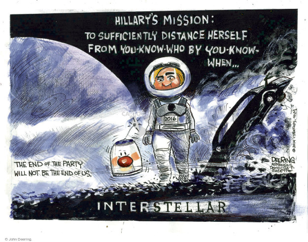 Hillarys Mission: To sufficiently distance herself from you-know-who by you-know-when … The end of the party will not be the end of us. Interstellar.