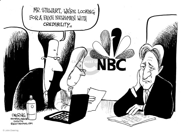 Mr. Stewart, were looking for a fake newsman with credibility … NBC.