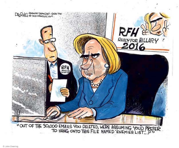 """RFH. Ready for Hillary 2016. """"Out of the 30,000 emails you deleted, were assuming youd prefer to hand onto this file named enemies list … ?"""""""