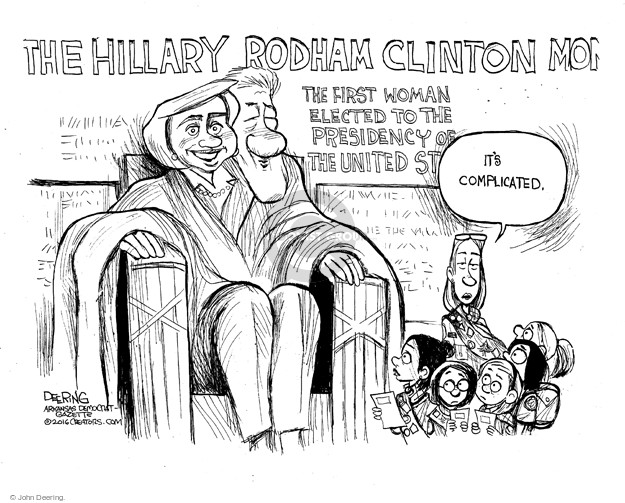 The Hillary Rodham Clinton Mon … The first woman elected to the Presidency of the United St … Its complicated.