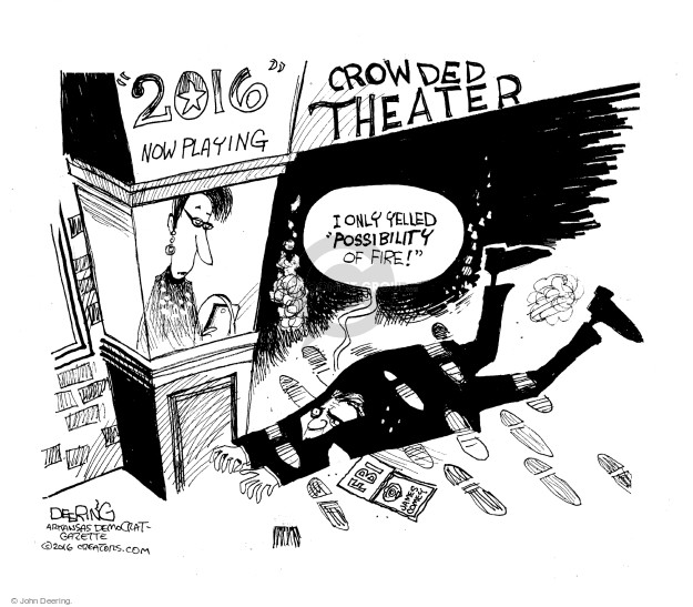 """2016"" Now Playing. Crowded Theater. I only yelled ""possibility of fire!"" FBI. James Comey."