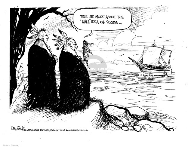 John Deering  John Deering's Editorial Cartoons 2016-11-23 immigration