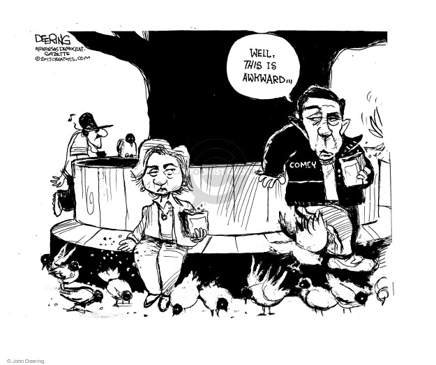 John Deering  John Deering's Editorial Cartoons 2017-05-11 2016 Election Hillary Clinton