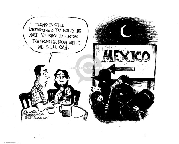 Trump is still determined to build the wall. We should cross the border now while we still can. Mexico.