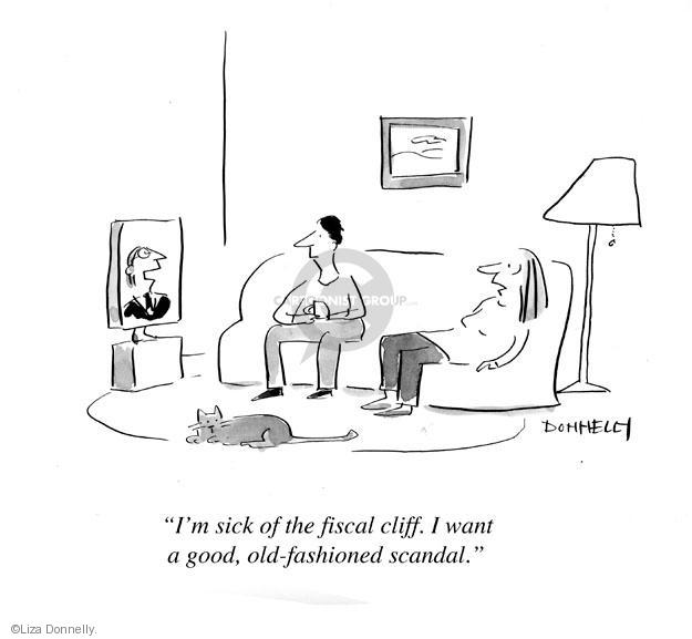 Im sick of the fiscal cliff. I want a good, old-fashioned scandal.