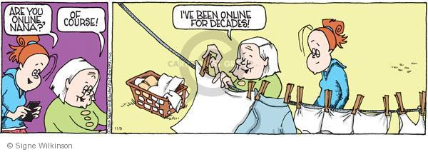 Are you online, Nana? Of course! Ive been online for decades!
