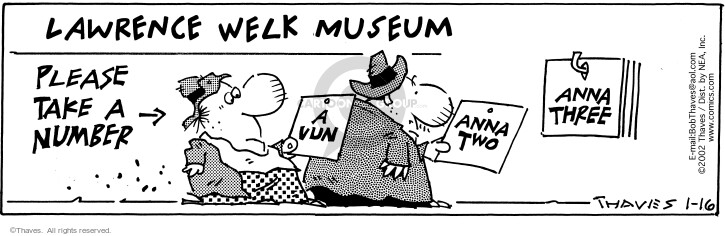 Comic Strip Bob Thaves Tom Thaves  Frank and Ernest 2002-01-16 museum exhibit