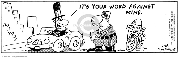 Comic Strip Bob Thaves Tom Thaves  Frank and Ernest 2002-02-18 speeding ticket
