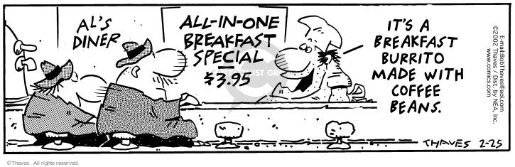 Cartoonist Bob Thaves Tom Thaves  Frank and Ernest 2002-02-25 breakfast burrito