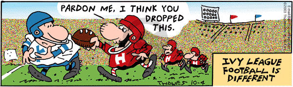 Cartoonist Bob Thaves Tom Thaves  Frank and Ernest 2003-10-04 college sports