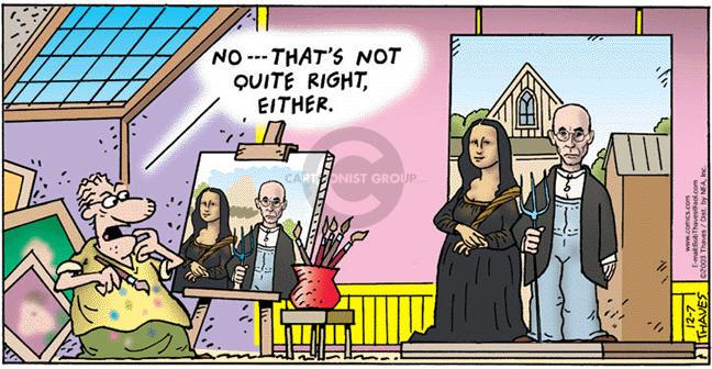 Cartoonist Bob Thaves Tom Thaves  Frank and Ernest 2003-12-07 adjustment