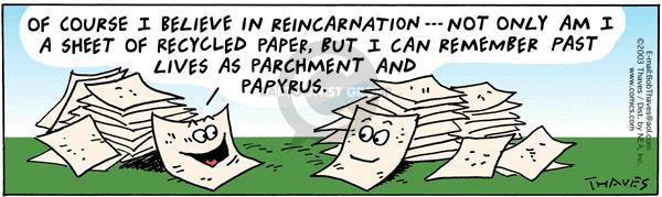 Cartoonist Bob Thaves Tom Thaves  Frank and Ernest 2003-12-15 reincarnation