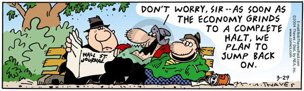 Comic Strip Bob Thaves Tom Thaves  Frank and Ernest 2004-03-29 halt