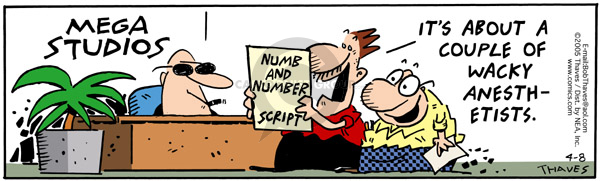 Mega Studios.  Numb and Number Script.  Its about a couple of wacky anesthetists.