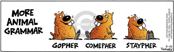 More animal grammar.  Gopher.  Comepher.  Staypher.