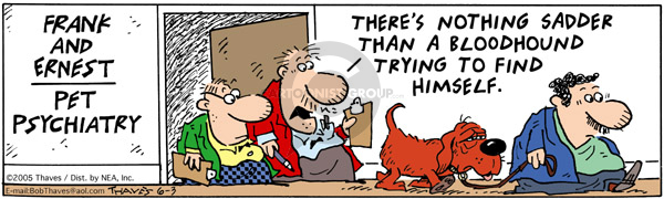 Comic Strip Bob Thaves Tom Thaves  Frank and Ernest 2005-06-03 counselor's office