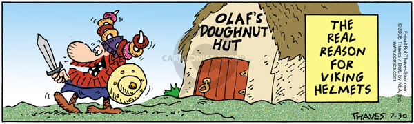 Olafs Doughnut Hut.  The real reason for viking helmets.