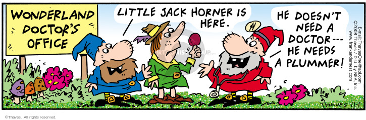 Wonderland Doctors Office.  Little Jack Horner is here.  He doesnt need a doctor -- He needs a plummer!