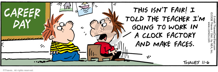 Comic Strip Bob Thaves Tom Thaves  Frank and Ernest 2008-11-06 work