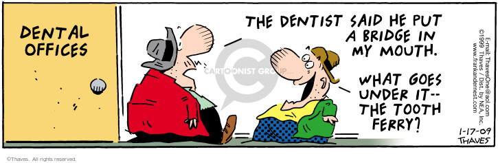Comic Strip Bob Thaves Tom Thaves  Frank and Ernest 2009-01-17 dentistry