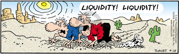 Comic Strip Bob Thaves Tom Thaves  Frank and Ernest 2009-04-18 liquidity
