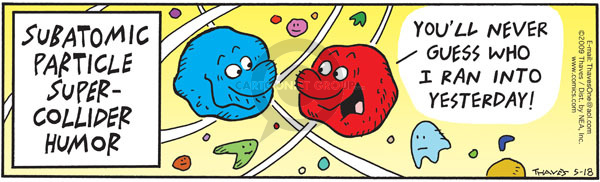 Comic Strip Bob Thaves Tom Thaves  Frank and Ernest 2009-05-18 atomic physics